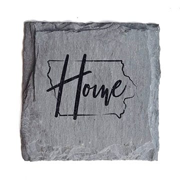 "Slate coaster with an outline of the state of Iowa and the word ""Home"""